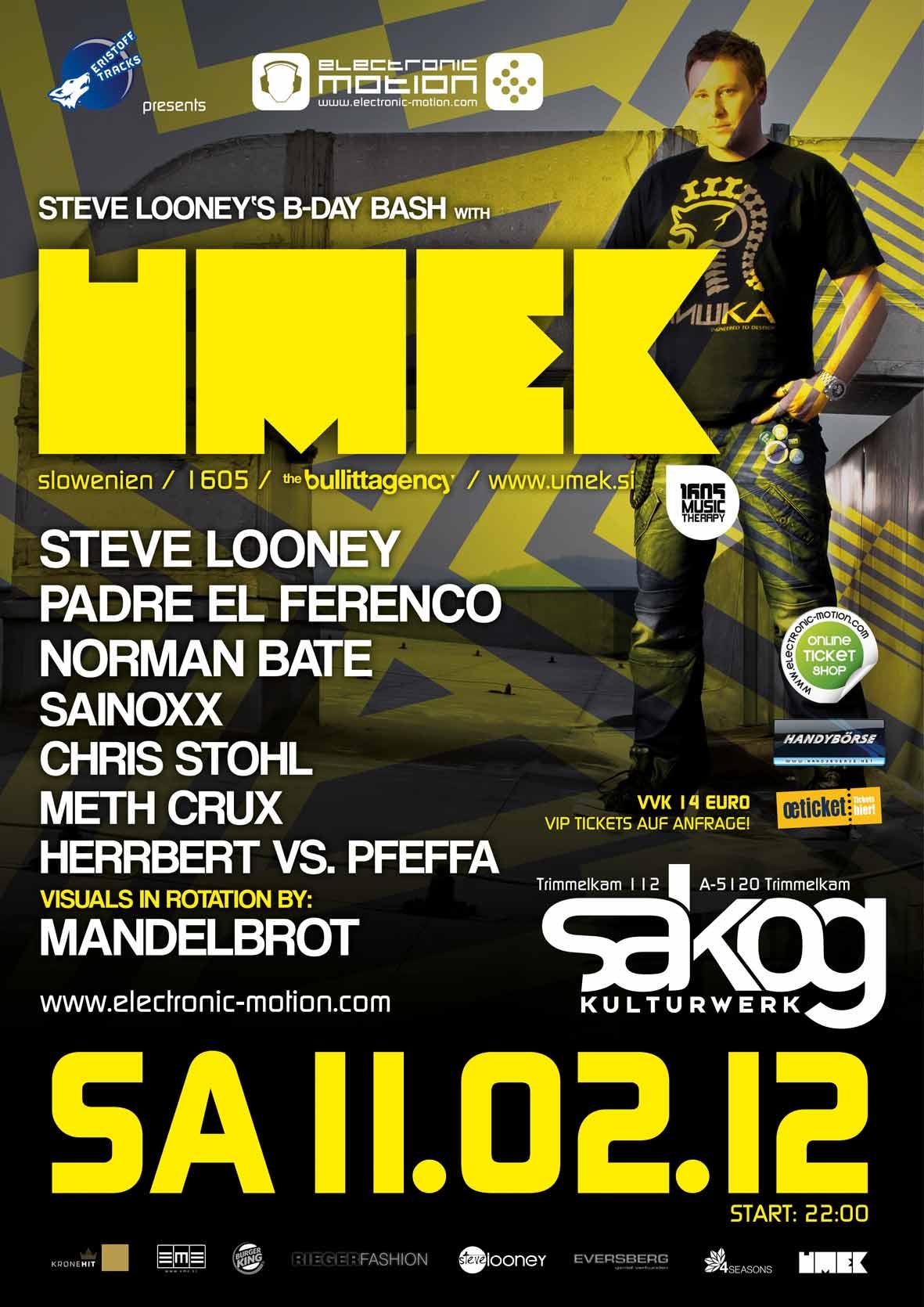 Steve Looney's B-DAY BASH with UMEK 11.02.2012 @ Sakog Trimmelkam