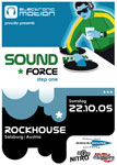 22.10.2005 – Rockhouse – Soundforce Step One