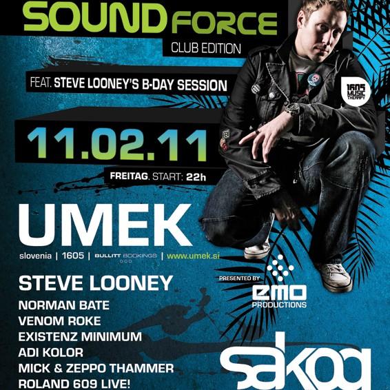 SOUNDFORCE –club edition- with UMEK, 11.02.11 @ SAKOG Trimmelkam