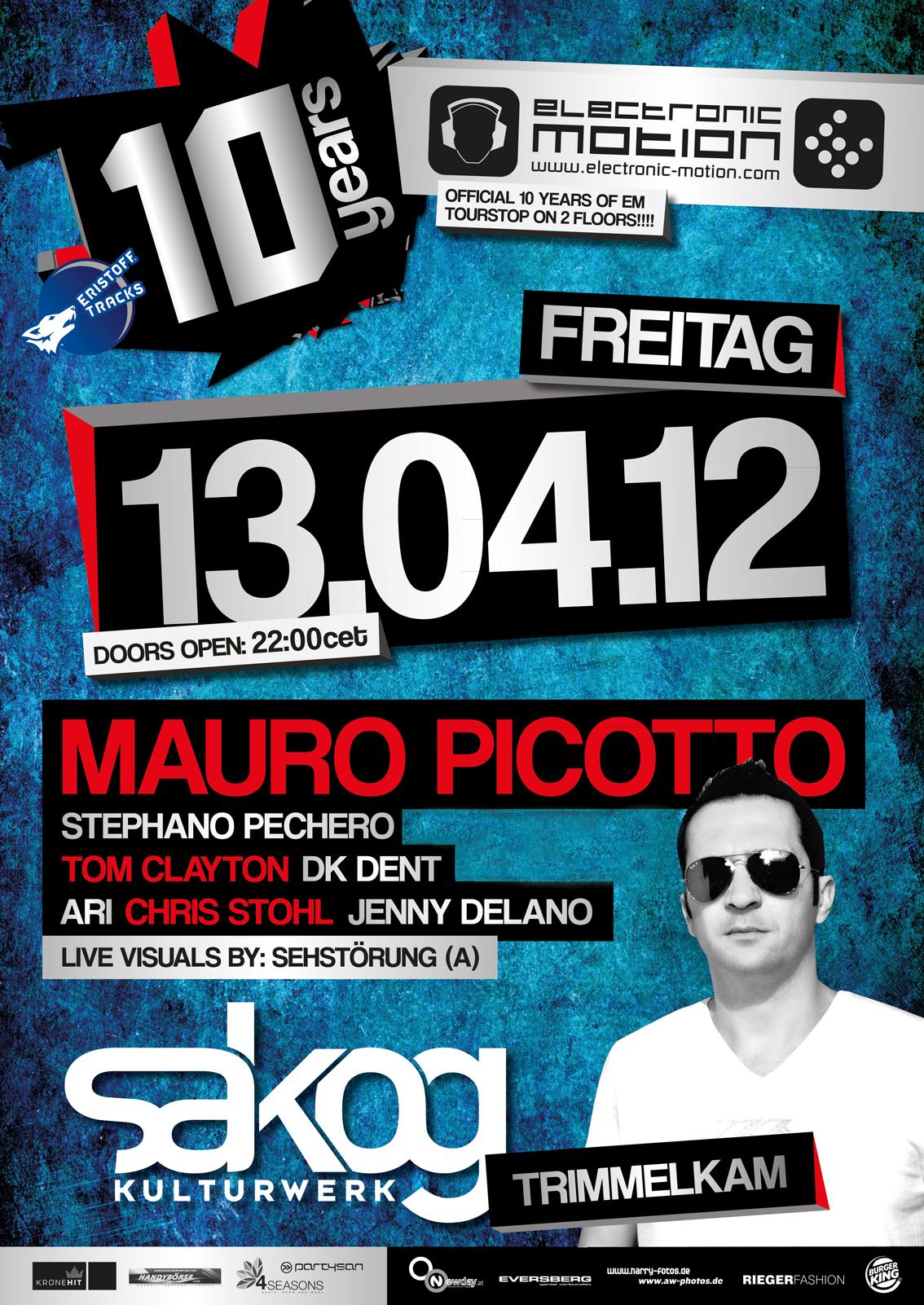 10 JAHRE ELECTRONIC MOTION ÖSTERREICH CLUB TOUR with MAURO PICOTTO, 13.04.2012 @ Sakog Trimmelkam